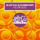 Feel The Music (feat. Alexander Hope)/Blaze