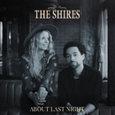 About Last Night/The Shires