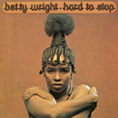 Hard To Stop (2004 Remaster)/Betty Wright
