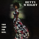 This Time For Real/Betty Wright