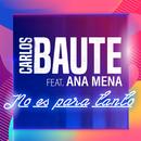 No es para tanto (feat. Ana Mena)/Carlos Baute