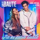 No es para tanto (feat. Ana Mena & Yera)/Carlos Baute