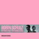In Your Eyes (feat. Alida) [KREAM Remix]/Robin Schulz