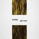 Better/HUGEL