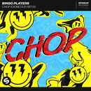Chop (Oomloud Refix)/Bingo Players