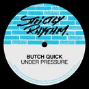 Under Pressure/Butch Quick
