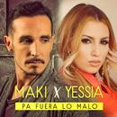 Pa fuera lo malo (feat. Yessia)/Maki
