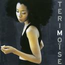 TERI MOÏSE (Edition Deluxe)/Teri Moïse