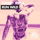 Run Wild/Danny Avila