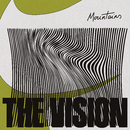 Mountains (feat. Andreya Triana)/The Vision