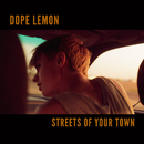 Streets Of Your Town/Dope Lemon