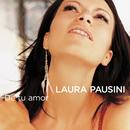 De tu amor/Laura Pausini