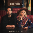 On the Day I Die/The Shires