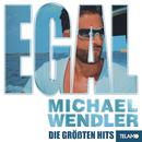 EGAL - Die größten Hits/Michael Wendler