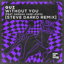 Without You (feat. Hannah Jane Lewis) [Steve Darko Extended Remix]/Guz