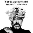 Peaceful Afternoon/Rufus Wainwright