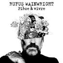 Pièce à vivre/Rufus Wainwright