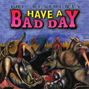 Have a Bad Day/The Residents