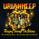 Raging Through the Silence (The 20th Anniversary Concert: Live at the London Astoria 18th May 1989)/Uriah Heep
