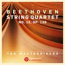 The Masterpieces, Beethoven: String Quartet No. 13 in B-Flat Major, Op. 130/Fine Arts Quartet