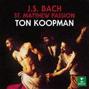 Bach: St Matthew Passion, BWV 244/Ton Koopman