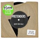 Hate for Sale/Pretenders