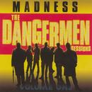 The Dangermen Sessions, Vol. 1/MADNESS