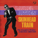 Skinhead Train: The Complete Singles Collection 1969-1970/Laurel Aitken