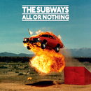 All or Nothing (Deluxe Edition)/The Subways