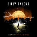 I Beg To Differ (This Will Get Better)/Billy Talent
