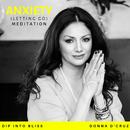 Anxiety (Letting Go) Meditation/Donna D'Cruz