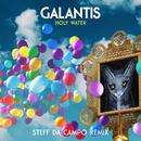 Holy Water (Steff da Campo Remix)/Galantis