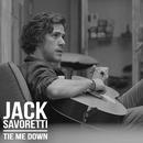 Tie Me Down (Remixes)/Jack Savoretti
