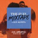 The Fuel Mixtape by Ale Acosta (Fuel Fandango Remixes 2011-2019)/Fuel Fandango