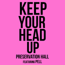 Keep Your Head Up (feat. Pell)/Preservation Hall Jazz Band