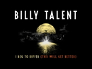 I Beg To Differ (This Will Get Better) [Lyric Video]/Billy Talent