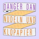 Nudeln und Klopapier/Danger Dan