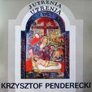 Krzysztof Penderecki: Jutrznia. Utrenja/Krzysztof Penderecki