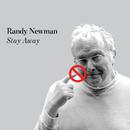 Stay Away/Randy Newman