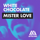 Mister Love/White Chocolate