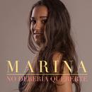 No debería quererte/Marina