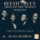 Beethoven Around the World: Melbourne, String Quartets Nos 2, 10 & 11/Quatuor Ébène