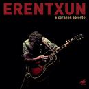 A corazón abierto (Concierto acústico en directo)/Mikel Erentxun
