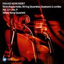 "Schubert: String Quartets Nos. 9 & 13 ""Rosamunde""/Alban Berg Quartett"