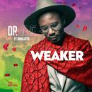 Weaker (feat. Nana Atta)/Dr. Bone