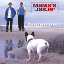 Hommages/Mama's Jasje