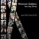 Just the Two of Us (feat. Sxip Shirey)/Rhiannon Giddens