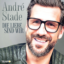 Die Liebe sind wir/André Stade