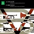 Vivaldi: Concertos for Piccolo - Biscogli: Concerto for Oboe, Trumpet and Bassoon/Jean-François Paillard