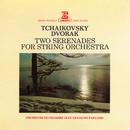 Dvořák & Tchaikovsky: Serenades for String Orchestra/Jean-François Paillard